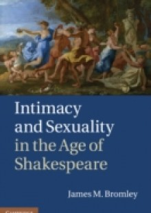 Обложка книги  - Intimacy and Sexuality in the Age of Shakespeare