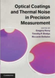 Обложка книги  - Optical Coatings and Thermal Noise in Precision Measurement