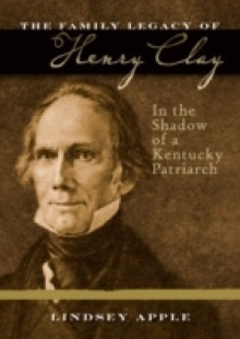 Обложка книги  - Family Legacy of Henry Clay