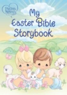 Обложка книги  - Precious Moments: My Easter Bible Storybook