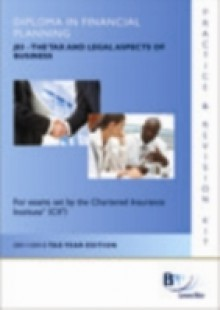 Обложка книги  - CII Diploma – J03 The tax and legal aspects of business Kit 2011/2012