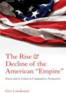 Обложка книги  - Rise and Decline of the American Empire: Power and its Limits in Comparative Perspective