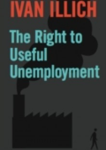 Обложка книги  - Right to Useful Unemployment