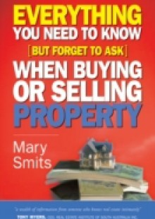Обложка книги  - Everything You Need to Know (But Forget to Ask) When Buying or Selling Property