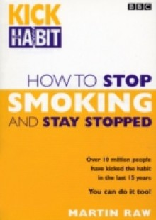 Обложка книги  - How To Stop Smoking And Stay Stopped