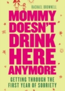 Обложка книги  - Mommy Doesn't Drink Here Anymore