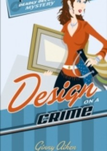 Обложка книги  - Design on a Crime (Deadly Decor Mysteries Book #1)