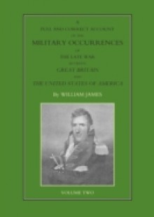 Обложка книги  - Full and Correct Account of the Military Occurrences of the Late War Between Great Britain and the United States of America – Volume 2