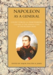 Обложка книги  - Napoleon as a General – Volume I