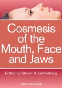 Обложка книги  - Cosmesis of the Mouth, Face and Jaws