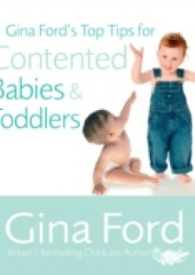 Обложка книги  - Gina Ford's Top Tips For Contented Babies & Toddlers