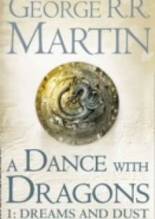 Обложка книги  - Dance With Dragons: Part 1 Dreams and Dust
