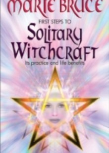 Обложка книги  - First Steps to Solitary Witchcraft