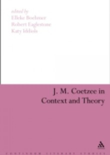 Обложка книги  - J. M. Coetzee in Context and Theory