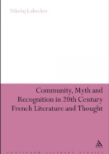 Обложка книги  - Community, Myth and Recognition in Twentieth-Century French Literature and Thought