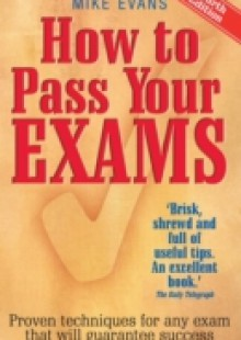 Обложка книги  - How To Pass Your Exams 4th Edition