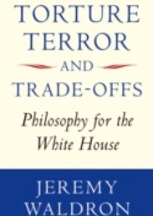 Обложка книги  - Torture, Terror, and Trade-Offs: Philosophy for the White House