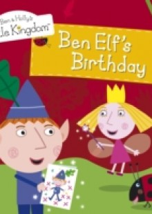 Обложка книги  - Ben and Holly's Little Kingdom: Ben Elf's Birthday Storybook