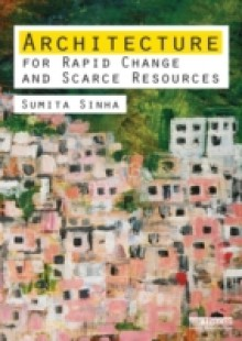 Обложка книги  - Architecture for Rapid Change and Scarce Resources