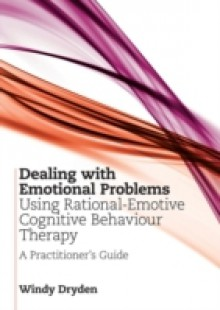 Обложка книги  - Dealing with Emotional Problems Using Rational-Emotive Cognitive Behaviour Therapy