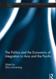 Обложка книги  - Politics and the Economics of Integration in Asia and the Pacific