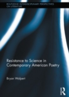 Обложка книги  - Resistance to Science in Contemporary American Poetry