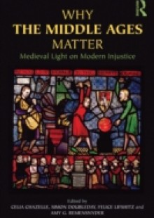Обложка книги  - Why the Middle Ages Matter