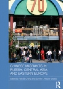 Обложка книги  - Chinese Migrants in Russia, Central Asia and Eastern Europe