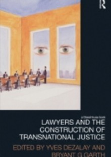 Обложка книги  - Lawyers and the Construction of Transnational Justice