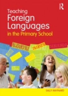 Обложка книги  - Teaching Foreign Languages in the Primary School