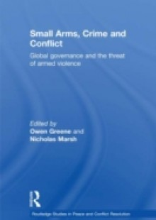 Обложка книги  - Small Arms, Crime and Conflict