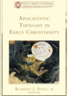 Обложка книги  - Apocalyptic Thought in Early Christianity (Holy Cross Studies in Patristic Theology and History)
