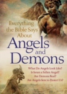 Обложка книги  - Everything the Bible Says About Angels and Demons