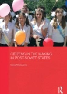 Обложка книги  - Citizens in the Making in Post-Soviet States