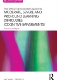 Обложка книги  - Effective Teacher's Guide to Moderate, Severe and Profound Learning Difficulties (Cognitive Impairments)