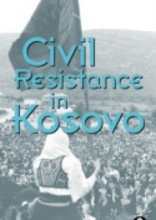 Обложка книги  - Civil Resistance in Kosovo