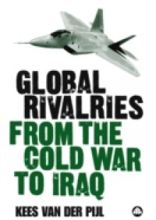 Обложка книги  - Global Rivalries From the Cold War to Iraq