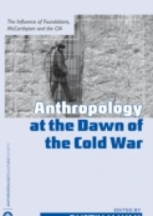 Обложка книги  - Anthropology At the Dawn of the Cold War