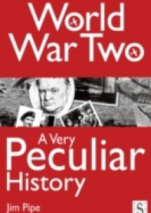 Обложка книги  - World War Two, A Very Peculiar History