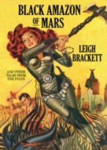 Обложка книги  - Black Amazon of Mars and Other Tales from the Pulps