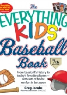 Обложка книги  - Everything KIDS' Baseball Book