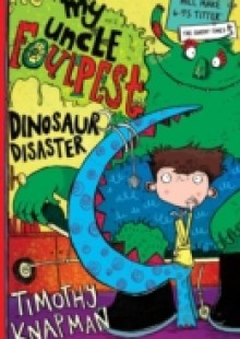 Обложка книги  - My Uncle Foulpest: Dinosaur Disaster