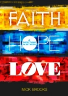 Обложка книги  - Faith Hope Love & Everything in Between