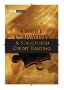 Обложка книги  - Credit Derivatives and Structured Credit Trading