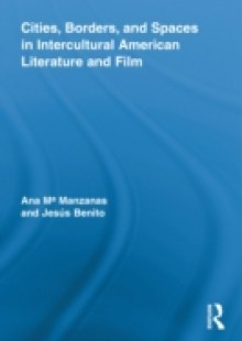 Обложка книги  - Cities, Borders and Spaces in Intercultural American Literature and Film