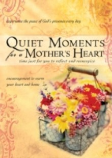 Обложка книги  - Quiet Moments for a Mother's Heart