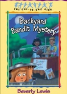 Обложка книги  - Backyard Bandit Mystery (Cul-de-sac Kids Book #15)