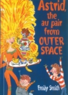 Обложка книги  - Astrid, The Au-Pair From Outer Space