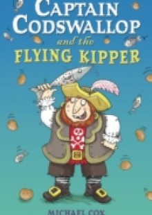 Обложка книги  - Captain Codswallop and the Flying Kipper