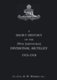 Обложка книги  - Short History of the 39th (Deptford) Divisional Artillery